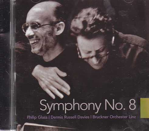 Philip Glass / Symphony No. 8 / Bruckner Orchester Linz / Dennis Russell Davies