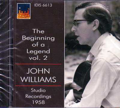 John Williams / The Beginning of a Legend, vol. 2: Studio Recordings 1958 / J.S. Bach / Heitor Villa-Lobos / Jorge Gomez Crespo / Paquita Madriguera / Antonio Lauro et al.