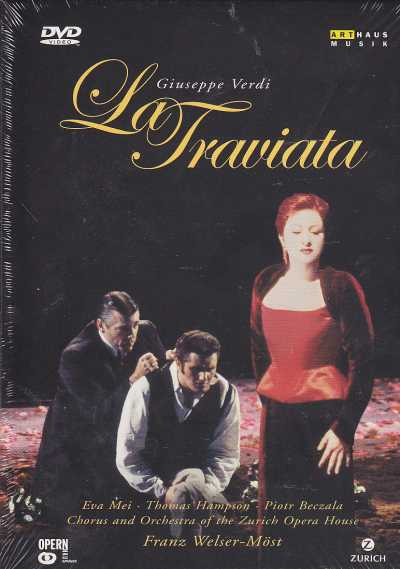 Giuseppe Verdi / La Traviata / Eva Mei / Piotr Beczala / Thomas / Hampson / Chorus and Orchestra of the Zürich Opera House / Franz Welser-Möst DVD