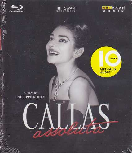 Callas Absoluta / A Film by Philippe Kohly / Blu-ray Disc