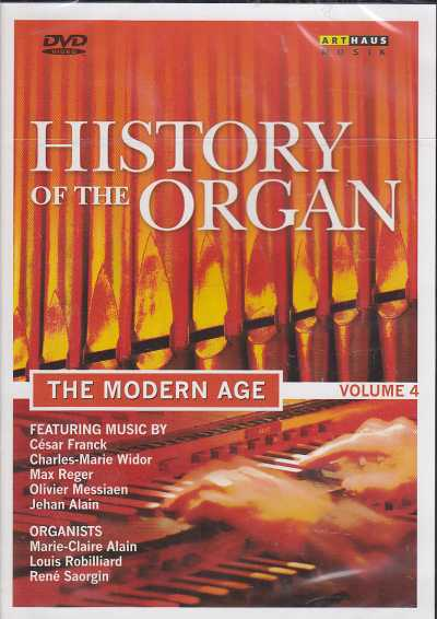 History of the Organ / The Modern Age Vol. 4 / Marie Claire Alain / Louis Robilliard / René Saorgin DVD