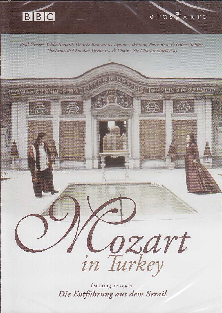 W.A. Mozart / Die Entführung aus dem Serail / Paul Groves / Yelda Kodalli / The Scottish Chamber Orchestra & Choir / Sir Charles Mackerras DVD