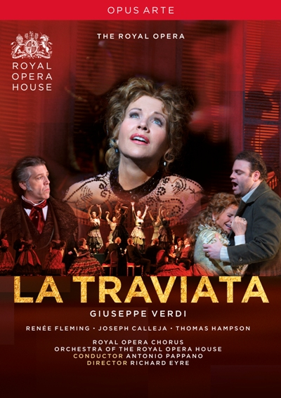 Giuseppe Verdi / La Traviata / Renée Fleming / Joseph Calleja / Thomas Hampson / Antonio Pappano / Royal Opera House DVD