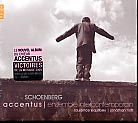 Arnold Schoenberg / Accentus /  Ensemble Incontemporain / Jonathan Nott / Laurence Equilbey