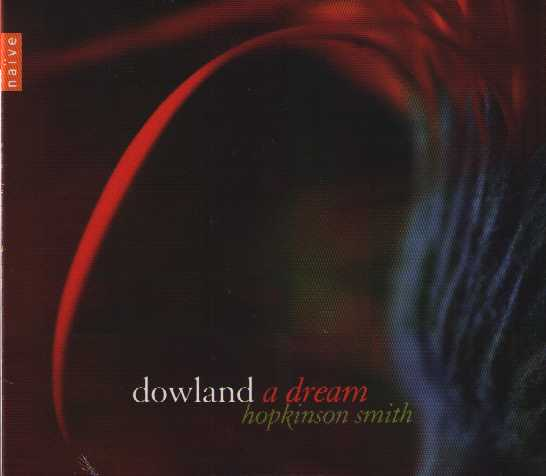 John Dowland / A Dream / Hopkinson Smith