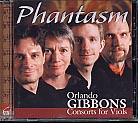 Orlando Gibbons / Consort for Viols / Phantasm
