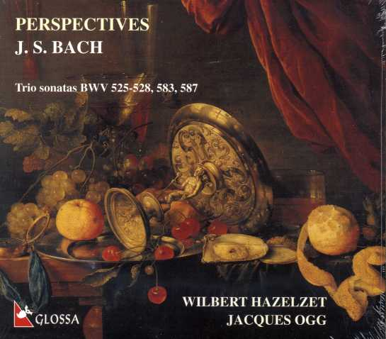 J.S. Bach / Perspectives / Wilbert Hazelzet / Jacques Ogg