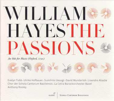 William Hayes / The Passions / La Cetra Barockorchester Basel / Anthony Rooley