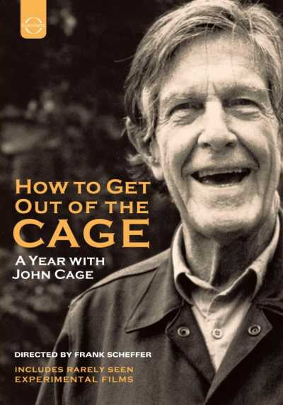 John Cage / How To Get Out of the Cage - A Year With John Cage