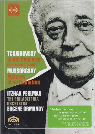 Pyotr Tchaikovsky / Violin Concerto in D major & Romeo and Juliet / Modest Mussorgsky / Pictures at an Exhibition / Itzhak Perlman / Philadelphia Orchestra / Eugene Ormandy DVD