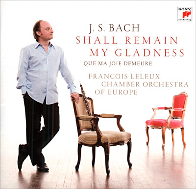 J.S. Bach / Shall Remain My Gladness / Francois Leleux / Lisa Batiashvili / Chamber Orchestra of Europe