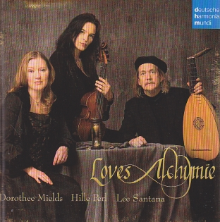 Loves Alchymïe / Dorothee Mields / Hille Perl / Lee Santana