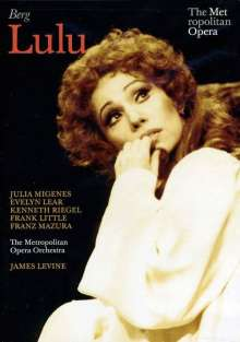Alban Berg / Lulu / Julia Migenes / Evelyn Lear / Kenneth Riegel / Frank Little / Franz Mazura / James Levine / Metropolitan Opera DVD