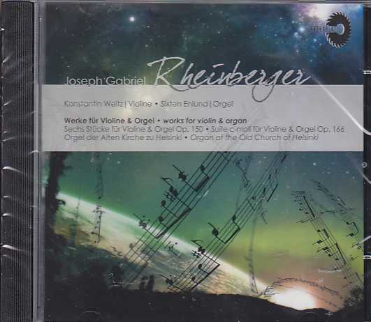 Joseph Gabriel Rheinberger / Works for Violin and Organ / Konstantin Weitz / Sixten Enlund