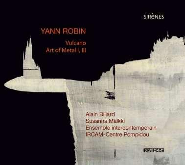 Yann Robin / Vulcano / Art of Metal // Alain Billard / Ensemble Intercontemporain / Susanna Mälkki