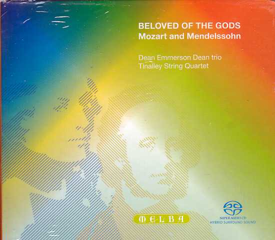 W.A. Mozart / Felix Mendelssohn / Beloved of the Gods / Dean Emmerson Dean Trio / Tinalley String Quartet