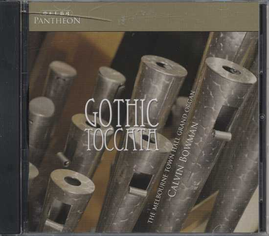 Gothic Toccata / Calvin Bowman / The Melbourne Town Hall Grand Organ