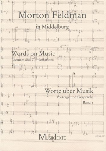 Morton Feldman / In Middelburg: Words on Music