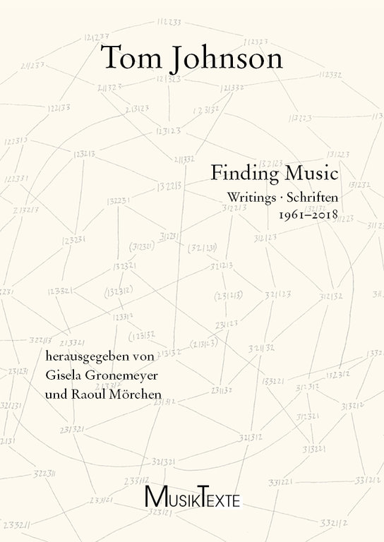 Tom Johnson / Finding Music: Writings 1961-2018