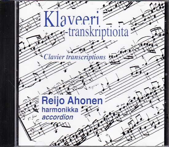 Clavier Transcriptions / Reijo Ahonen, accordion