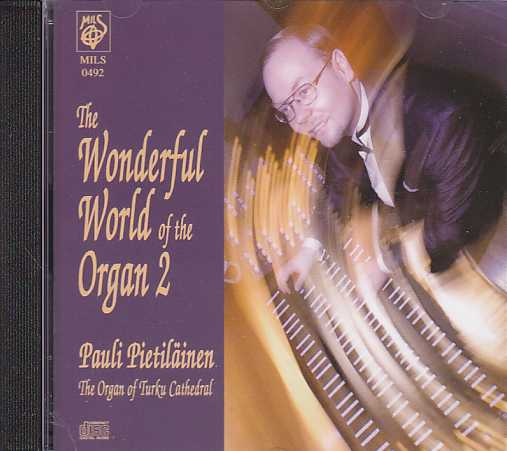 The Wonderful World of the Organ 2 / Pauli Pietiläinen