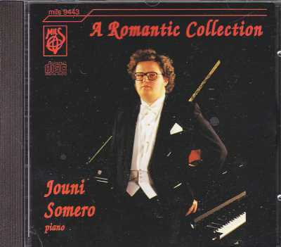 A Romantic Collection / Jouni Somero, piano
