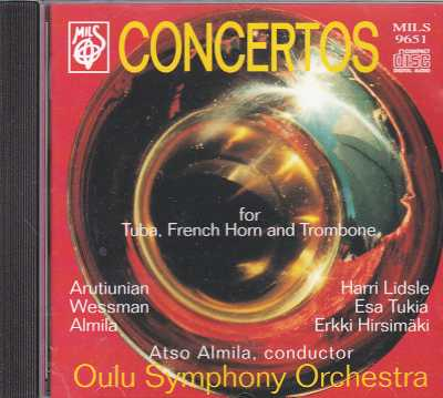 Harri Wessman / Atso Almila / Alexander Arutiunian / Concertos for Tuba, French Horn and Trombone