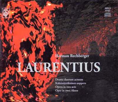 Herman Rechberger / Laurentius / Soloists of the Finnish National Opera / Audite Choir / Kari Tikka