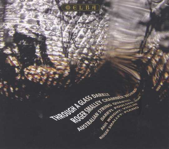 Roger Smalley / Through a Glass Darkly: Chamber Works